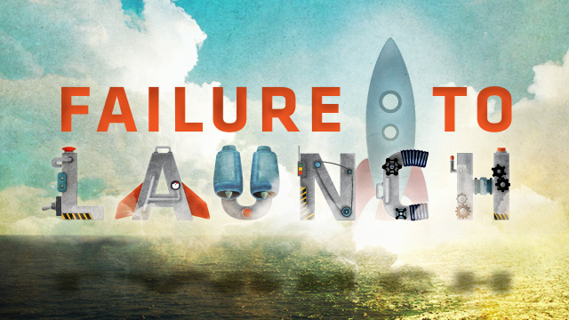 Failure to Launch - Part 1